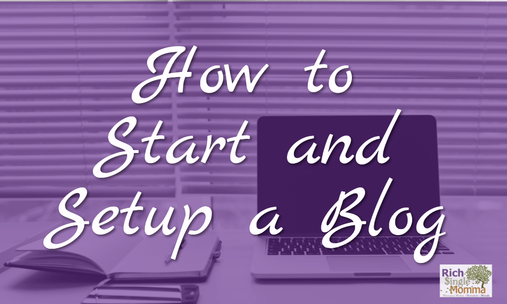 How to Start a Blog and Setup