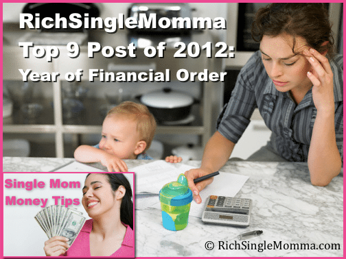 RichSingleMomma.com Top 9 Posts of 2012: The Year of Getting Finances in Order