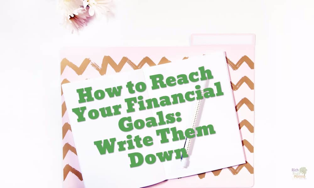 How to Reach Your Financial Goals: Write Them Down