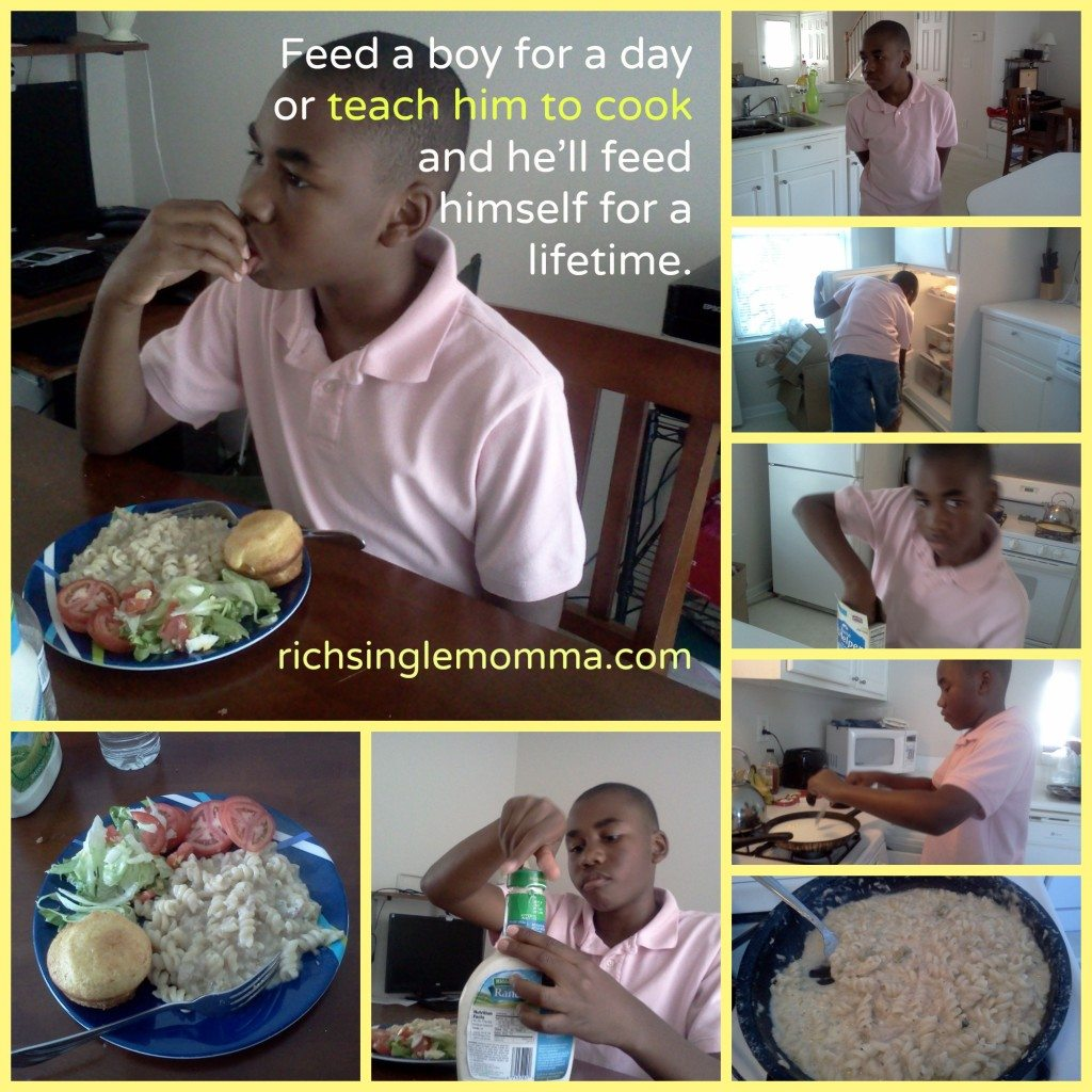 Feed a boy for a day or teach him how to cook and he'll feed himself for a lifetime.
