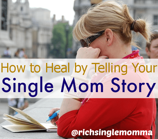 How to Heal by Telling Your Single Mom Story