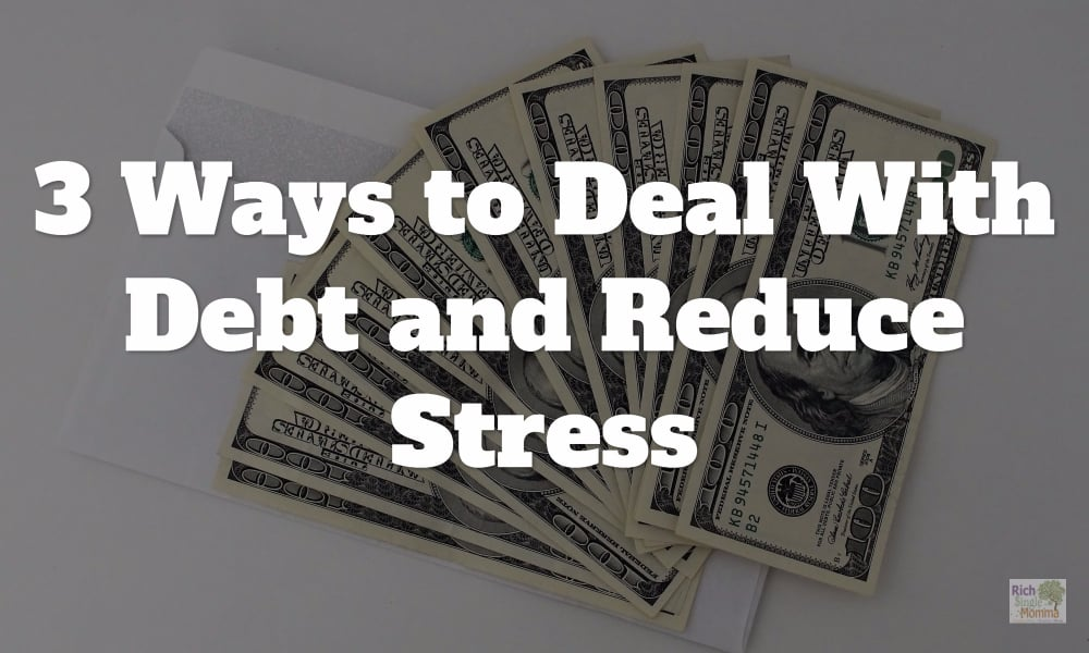 3 Ways to Deal With Debt and Reduce Stress