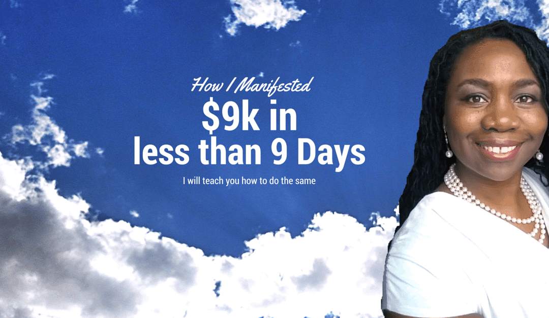 How a Single Mom Manifested $9k in Less Than 9 Days