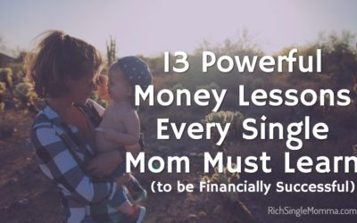 13 Powerful Money Lessons Every Single Mom Must Learn