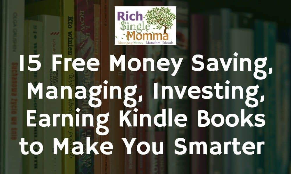 15 Free Money Kindle Books to Help you Earn, Save, Manage, Invest Smarter