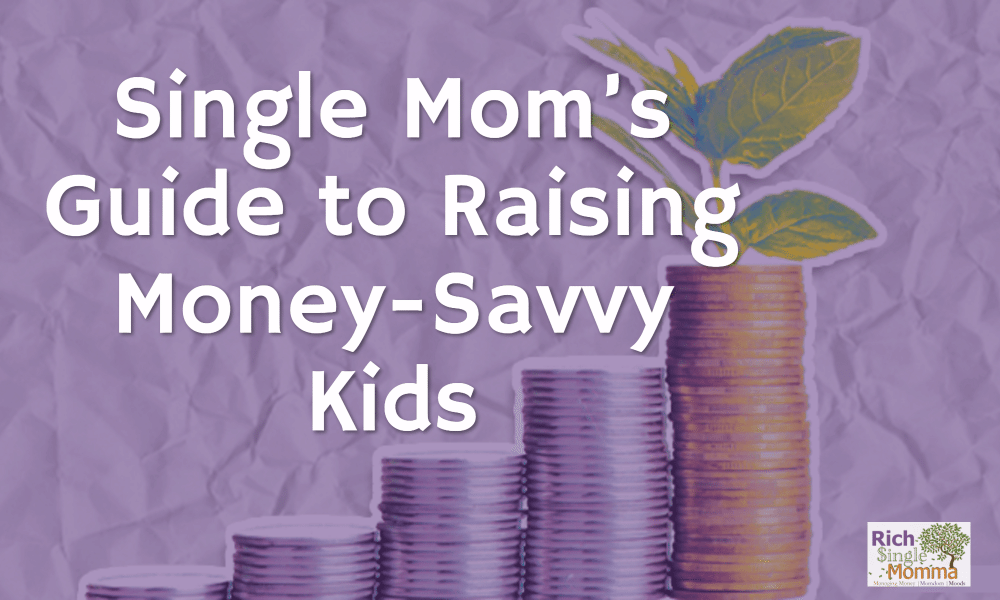 Single Momma's Guide to Raising Money-Savvy Kids