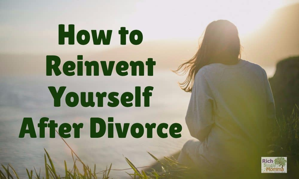 How to Reinvent Yourself After Divorce