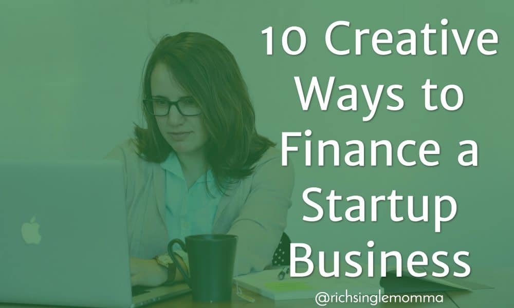 10 Creative Ways to Finance a Startup Business