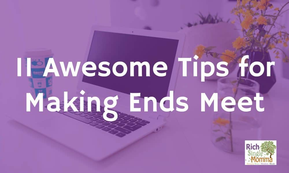 11 Awesome Tips for Making Ends Meet