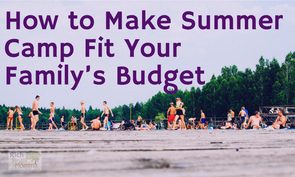 How to Make Summer Camp Fit Your Family's Budget