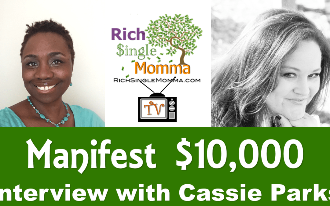 Manifest $10k by Cassie Parks Video Interview