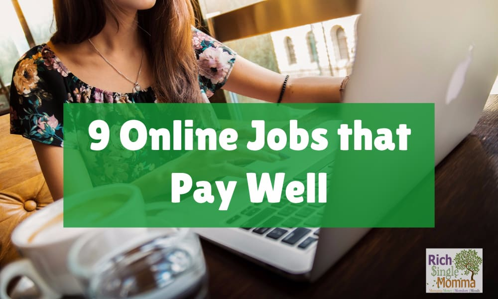 9 Online Jobs the Pay Well