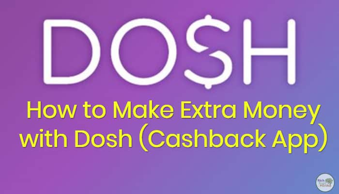 [Video Tutorial] How to Download and Make Extra Money with Dosh (Cashback App)